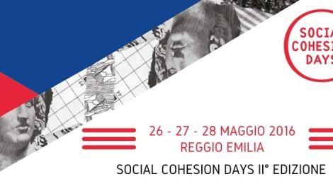DAL 26 AL 28 MAGGIO A REGGIO EMILIA I SOCIAL COHESION DAYS